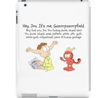 Gazorpazorpfield  iPad Case/Skin