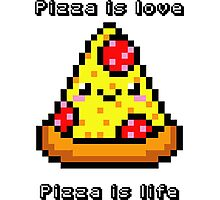 Pizza is love, Pizza is life Photographic Print
