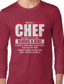 Being a Chef is Easy its Like Riding a Bike Long Sleeve T-Shirt