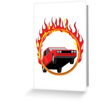 Jump into the ring of fire Greeting Card
