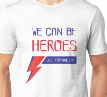 We can be heroes Unisex T-Shirt