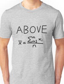 Above Average Unisex T-Shirt