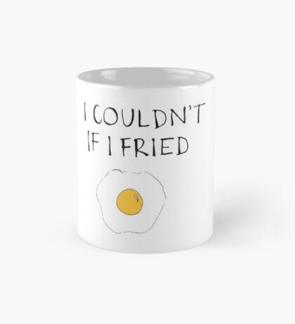 I Couldn't If I Fried Mug