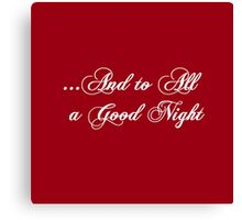 ...And To All A Goodnight Canvas Print