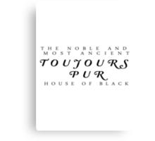 Toujours Pur Canvas Print