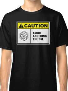 Caution Avoid Angering the DM Classic T-Shirt