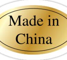 Made In China.  Sticker