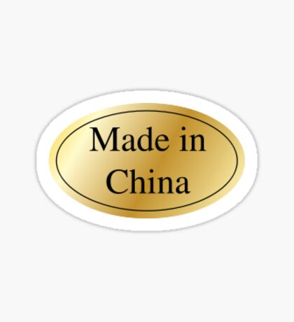Made In China.  Sticker