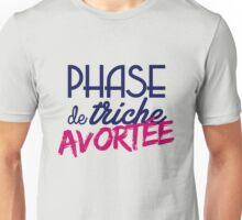 Phase de triche avortée Unisex T-Shirt