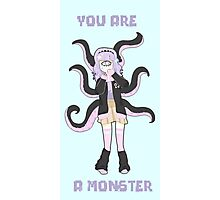 you are a monster Photographic Print