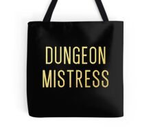Dungeon Mistress (Gold Version) Tote Bag