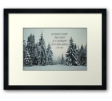 Between every two pines 52 Framed Print