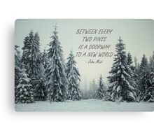 Between every two pines 52 Canvas Print