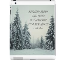Between every two pines 52 iPad Case/Skin