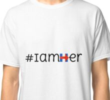 I AM Her - For our future female presidents Classic T-Shirt