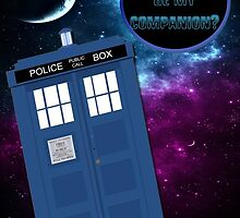 Would you be my companion? Tardis design by thescudders