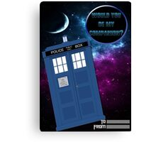 Would you be my companion? Tardis design Canvas Print