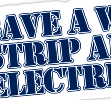 Save a Wire... Strip an Electrician Sticker