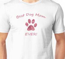 Best Dog Mom Ever!  Unisex T-Shirt