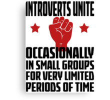 Introverts Unite - Occasionally In Small Groups For Very Limited Periods Of Time Light T Shirt Canvas Print
