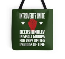 Introverts Unite - Occasionally In Small Groups For Very Limited Periods Of Time - Funny Social Anxiety T Shirt Tote Bag
