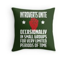 Introverts Unite - Occasionally In Small Groups For Very Limited Periods Of Time - Funny Social Anxiety T Shirt Throw Pillow