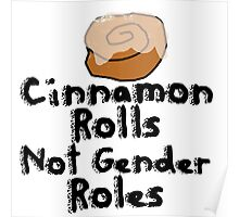 Cinnamon Rolls not gender roles Poster