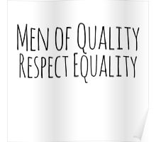 Men of quality respect equality Poster