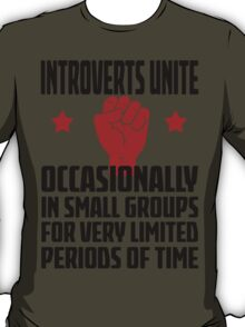 Introverts Unite - Occasionally In Small Groups For Very Limited Periods Of Time Light T Shirt T-Shirt