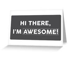 I'm Awesome! Greeting Card