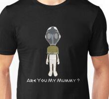 Are You My Mummy ( White Text Clothing ) Unisex T-Shirt