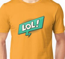 LOL - Loughing Out Loud Unisex T-Shirt