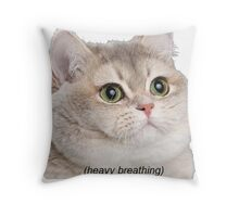 Heavy Breathing Cat- Improved Throw Pillow