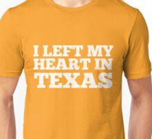 I Left My Heart In Texas Love Native Homesick T-Shirt Unisex T-Shirt
