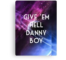 Give 'em hell Canvas Print