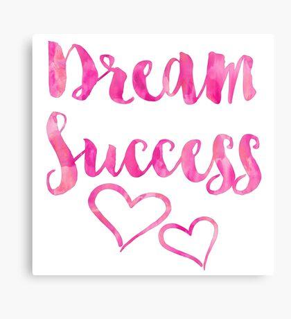 Dream Success Watercolor Inspirational Quote Motivational Quotes Canvas Print