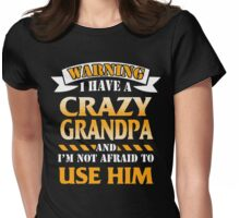I have a Crazy Grandpa xmas shirt Womens Fitted T-Shirt