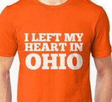 I Left My Heart In Ohio Love Native Homesick T-Shirt Unisex T-Shirt