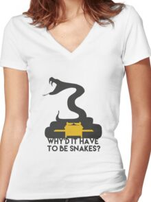 Why'd it have to be Snakes? Women's Fitted V-Neck T-Shirt
