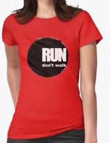 Run, don't walk. Womens Fitted T-Shirt