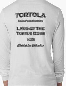 Tortola 1942 by Christopher Columbus Long Sleeve T-Shirt