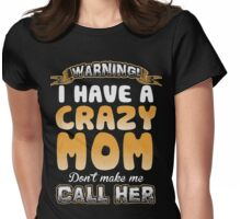 Warning i have a Crazy Mom christmas shirt Womens Fitted T-Shirt
