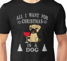 All I Want For Christmas Is A Dog T-Shirts. Unisex T-Shirt