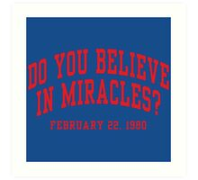 Do You Believe In Miracles? Art Print
