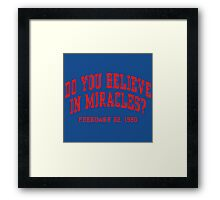 Do You Believe In Miracles? Framed Print