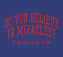 Do You Believe In Miracles? T-Shirt