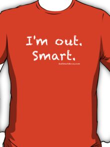 """I'm out. Smart. (text only) 