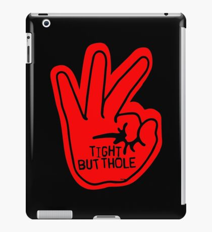 Tight Butthole iPad Case/Skin