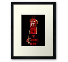 LeBron James I'm Coming Home Cleveland Cavaliers Framed Print