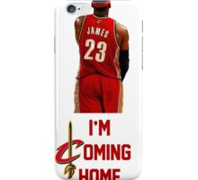 LeBron James I'm Coming Home Cleveland Cavaliers iPhone Case/Skin
